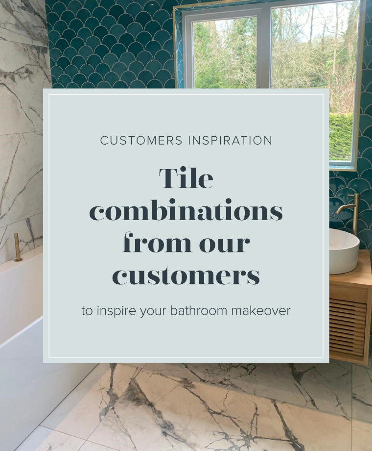Tile Combinations from our Customers to Inspire your Bathroom Makeover